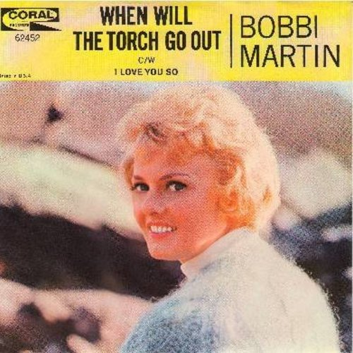Martin, Bobbi - When Will The Torch Go Out/I Love You So (with picture sleeve) - NM9/NM9 - 45 rpm Records