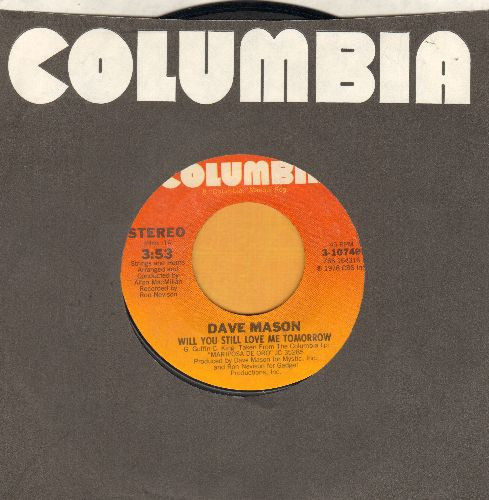 Mason, Dave - Will You Still Love Me Tomorrow/Mystic Traveler (with Columbia company sleeve) - EX8/ - 45 rpm Records