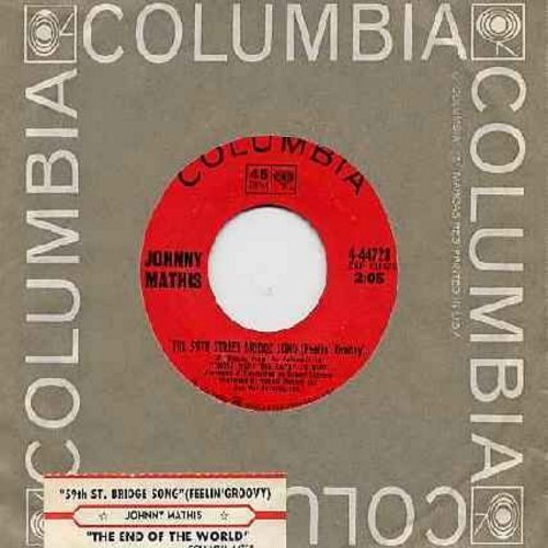 Mathis, Johnny - The 59th Street Bridge Song (Feelin' Groovy)/The End Of The World (with Columbia company sleeve and juke box label) - NM9/ - 45 rpm Records