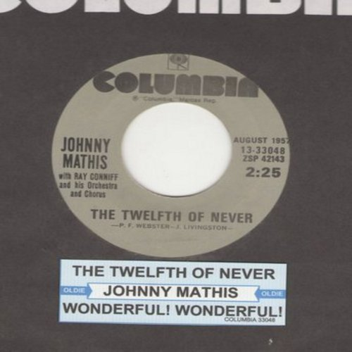 Mathis, Johnny - The Twelfth Of Never/Wonderful! Wonderful! (double-hit re-issue with juke box label) - EX8/ - 45 rpm Records