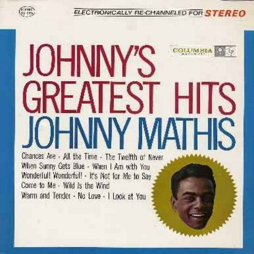 Mathis, Johnny - Johnny's Greatest Hits: Chances Are, The Twelfth Of Never, Wonderful Wonderful, Wild Is The Wind (vinyl STEREO  LP record) - NM9/EX8 - LP Records