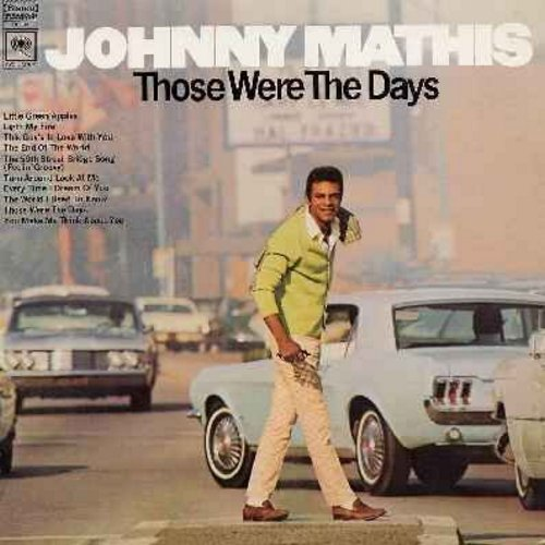 Mathis, Johnny - Those Were The Days: Little Green Apples, Light My Fire, The 59th Street Bridge Song (Feelin' Groovy), Turn Around Look At Me (vinyl STEREO LP record) - EX8/NM9 - LP Records