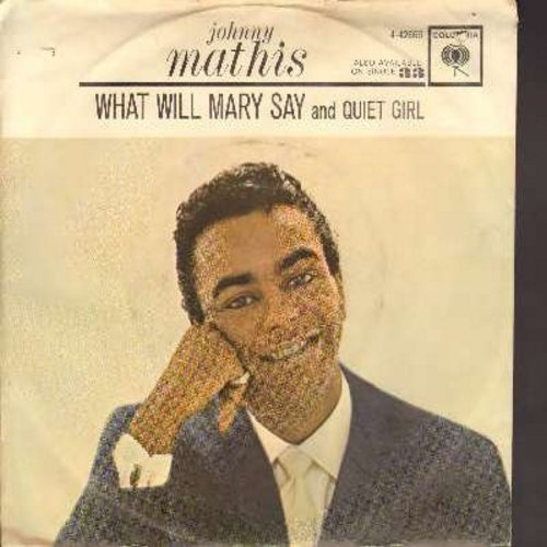 Mathis, Johnny - What Will Mary Say?/Quiet Girl (with picture sleeve) (wol) - EX8/VG6 - 45 rpm Records