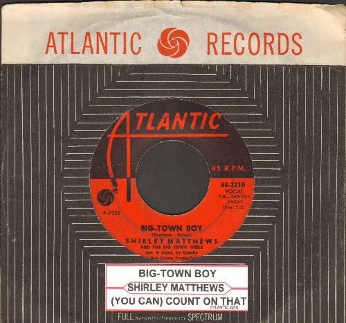 Matthews, Shirley - Big-Twon Boy/(You Can) Count On That (FANTASTIC 60s Girl-Sound! - with vintage Atlantic company sleeve and juke box label) - VG7/ - 45 rpm Records