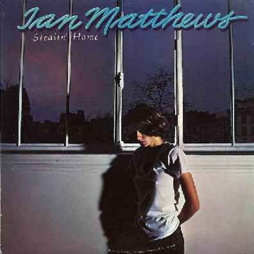 Matthews, Ian - Stealin' Home: Shake It, Stealin' Home, Yank & Mary, Sail My Soul, Carefully Taught, Gimme An Inch (vinyl LP record) - M10/EX8 - LP Records