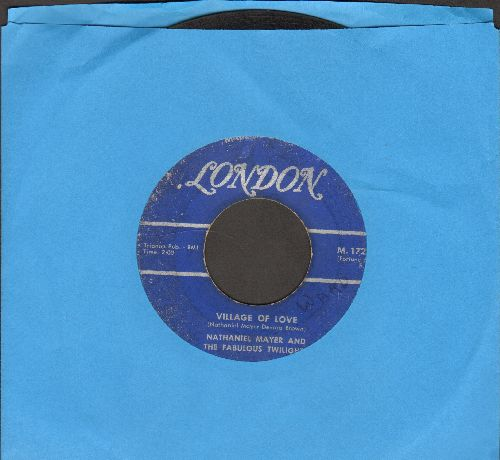 Mayer, Nathaniel & The Fabulous Twilights - Village Of Love/I Want A Woman - VG6/ - 45 rpm Records