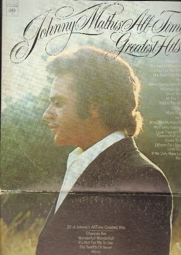 Mathis, Johnny - All-Time Greatest Hits: Chances Are, Wonderful! Wonderful!, The Twelfth Of Never, Maria, Gina, Venus, What Will My Mary Say (2 vinyl STEREO LP records, gate-fold cover) - NM9/EX8 - LP Records