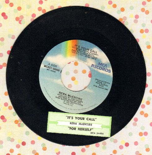 McEntire, Reba - It's Your Call/For Herself (with juke box label) - NM9/ - 45 rpm Records