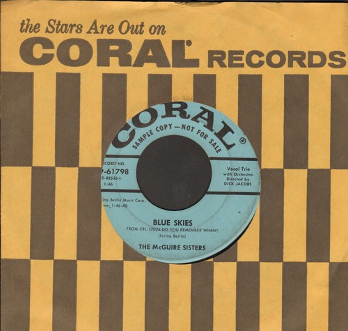 McGuire Sisters - Blue Skies/He's Got Time (DJ advance pressing with Coral company sleeve) - EX8/ - 45 rpm Records