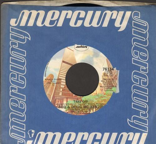 McKenzie, Bob & Doug - Take Off/Elron McKenzie (MINT condition with Mercury company sleeve) - M10/ - 45 rpm Records