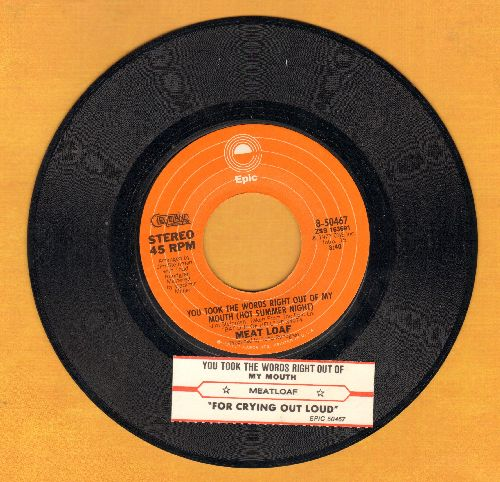 Meat Loaf - You Took The Words Right Out Of My Mouth (Hot Summer Night)/For Crying Out Loud (with juke box label) - EX8/ - 45 rpm Records