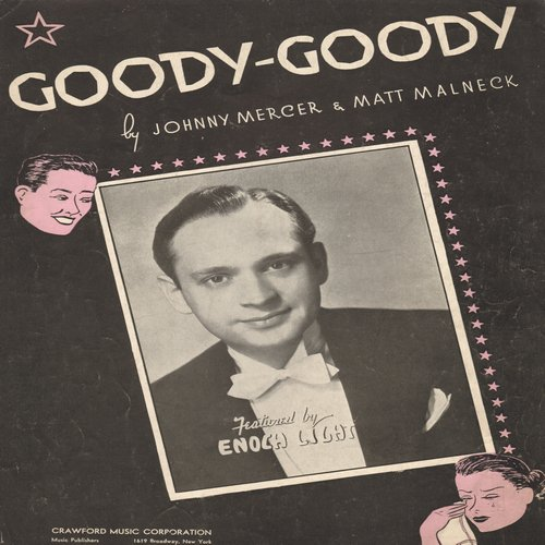 Mercer, Johnny - Goody Goody - Vintage SHEET MUSIC for the Johnny Mercer Standard (with cover portrait of Enogh Light) - EX8/ - Sheet Music