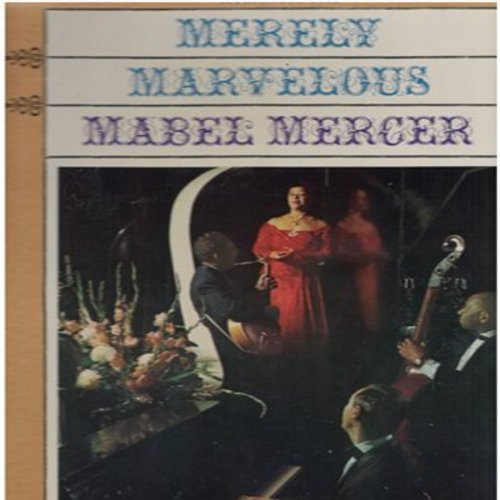 Mercer, Mabel - Merely Marvelous: Round House Nellie, You Fascinate Me So, You're Nearer, I Walk A Little Faster (vinyl STEREO LP record, re-issue of vintage recordings) - M10/M10 - LP Records