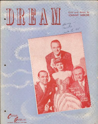 Mercer, Johnny - Dream - Vintage 1945 SHEET MUSIC for the Johnny Mercer Standard, NICE cover portrait of The Pied Pipers, one of the many artists who recorded the hit. - VG7/ - Sheet Music