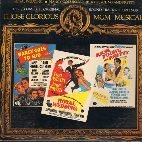 Astaire, Fred, Jane Powell, Ann Sothern, Peter Lawford, others - Those Glorious MGM Musicals. 3 Complete Motion Picture Soundtracks, includes Nancy Goes To Rio/Royal Wedding/Rich Young And Pretty (2 vinyl STEREO LP ecord set, gate-fold cover) - NM9/VG7 -