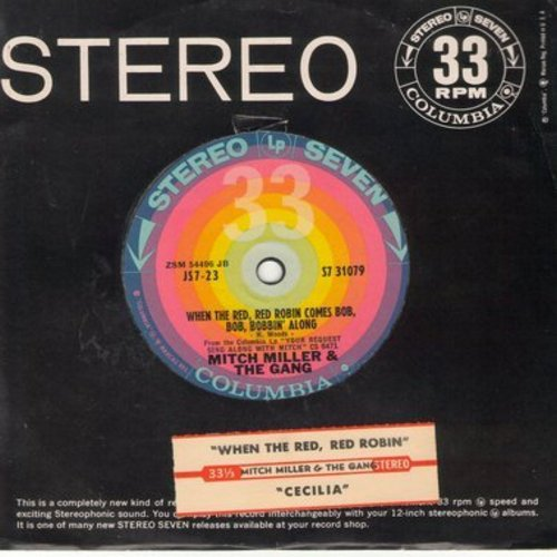 Miller, Mitch & The Gang - When The Red, Red Robin Comes Bob, Bob, Bobbin' Along/Cecilia (RARE 7 inch 33rpm record with juke box label and Columbia company sleeve, small spindle hole) - EX8/ - 45 rpm Records
