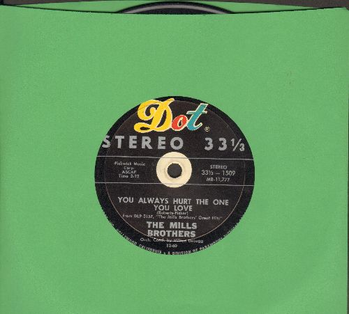 Mills Brothers - You Always Hurt The One You Love/Across The Alley From The Alamo (7 inch 33rpm STEREO record, small spindle hole) - EX8/ - 45 rpm Records