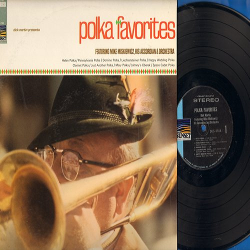 Martin, Dick, Mike Miskiewicz & Orchestra - Polka Favorites: Helen Polka, Pennsylvania Polka, Liechtensteiner Polka, Clarinet Polka, Space Cadet Polka (vinyl STEREO LP record) - NM9/NM9 - LP Records