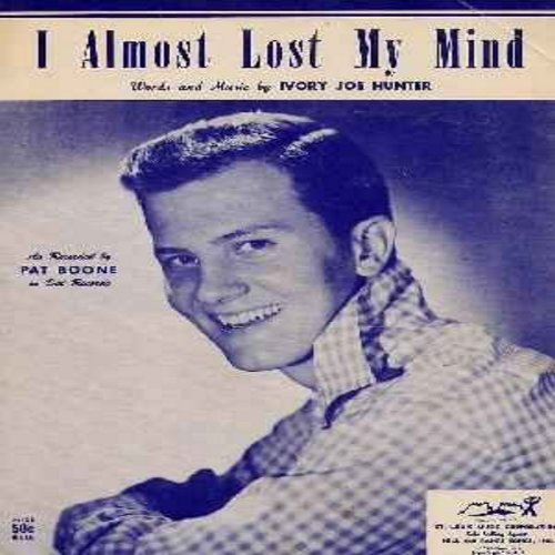 Boone, Pat - I Almost Lost My Mind - Original Sheet Music of song popularized by Pat Boon in the late 1950s. Excellent condition, suitable for framing! Collector's Item! Shipped in protective plastic sleeve. - EX8/ - Sheet Music