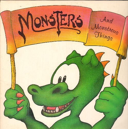 Monsters - Monsters And Monstrous Things: Bag Monster Rag, Dragon Achoo, Monster Mask, Dinosaurs, Boogie Man Boogie, Monster Color Game, Monstery ABC's (vinyl LP record) - NM9/EX8 - LP Records
