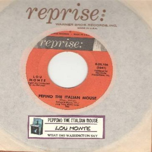 Monte, Lou - Pepino The Italian Mouse/What Did Washington Say (When He Crossed The Delaware) (with Reprise company sleeve)  - NM9/ - 45 rpm Records