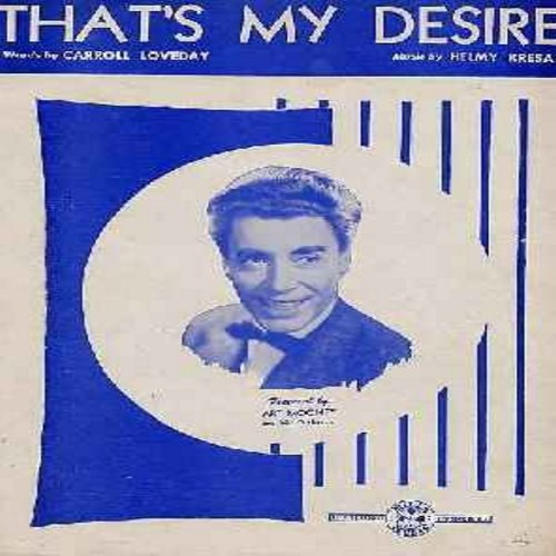 Mooney, Art & His Orchestra - That's My Desire - Original 1931 SHEET MUSIC for the hit made popular by Art Mooney & His Orchestra. Almost 75 years old, in exceptionally NICE condition! (THIS IS SHEET MUSIC, NOT ANY OTHER KIND OF MEDIA! SHIPPING RATE SAME