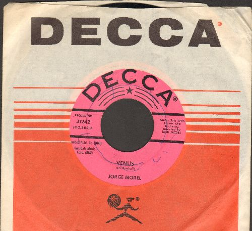 Morel, Jorge - Venus/Romanoff And Juliet (Guitar Solo 2-sider with Chorus - DJ adcance pressing with vintage Decca company sleeve) - EX8/ - 45 rpm Records