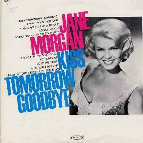 Morgan, Jane - Kiss Tomorrow Goodbye: I Will Wait For You, Everyone Come To My party, Love Me True, Now And Forever, Walking The Streets In The Rain (soc) - NM9/EX8 - LP Records
