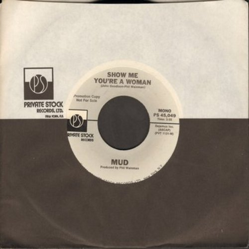 Mud - Show Me You're A Woman (DJ advance pressing with MONO and STEREO version, with Private Stock company sleeve) - M10/ - 45 rpm Records