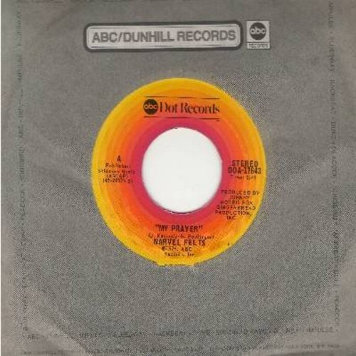 Felts, Narvel - My Prayer (VERY NICE re-make of the Platters Classic!)/If Ever Two Were One (Then Surely We Are) (with ABC company sleeve) - M10/ - 45 rpm Records