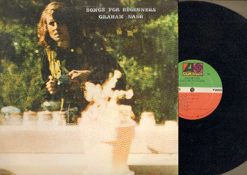 Nash, Graham - Songs For Beginners: Military Madness, Better Days, Man In The Mirror, We Can Change The World (vinyl STEREO LP record, 1971 first pressing) - NM9/EX8 - LP Records