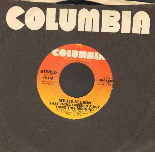 Nelson, Willie - Last Thing I Needed First Thing In The Morning/Old Fords And A Nature Stone (with Columbia company sleeve) - NM9/ - 45 rpm Records