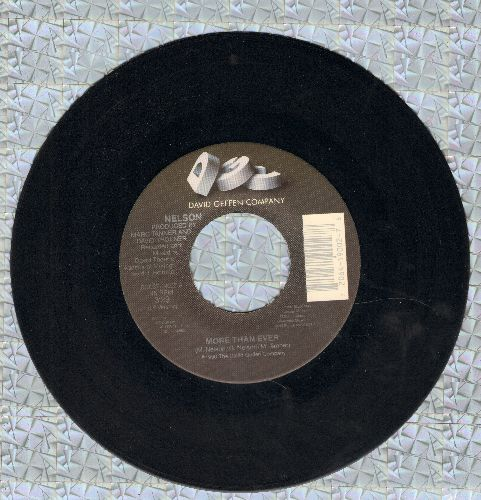 Nelson - More Than Ever/Keep One Heart (Group lead by Rick Nelson's twin sons Gunnar & Eric) - EX8/ - 45 rpm Records