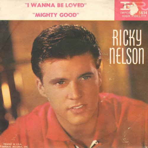 Nelson, Rick - I Wanna Be Loved/Mighty Good (with picture sleeve, small punch hole through center of picture sleeve) - EX8/VG6 - 45 rpm Records