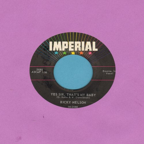 Nelson, Rick - Yes Sir, That's My Baby/I'm Not Afraid  - VG7/ - 45 rpm Records