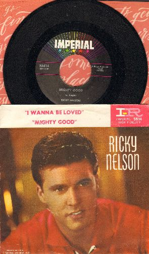 Nelson, Rick - I Wanna Be Loved/Mighty Good (with picture sleeve, small punch hole through center of picture sleeve) - NM9/EX8 - 45 rpm Records