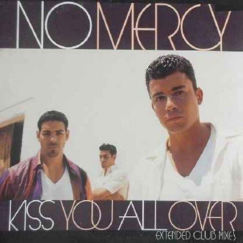 No Mercy - Kiss You All Over: 12 inch 33rpm vinyl maxi single - includes Johnny Vicious OVA Club Mix (10:13 minutes), Spike Club Mix (6:34 minutes) and Radio Mix (4:28) - M10/EX8 - Maxi Singles