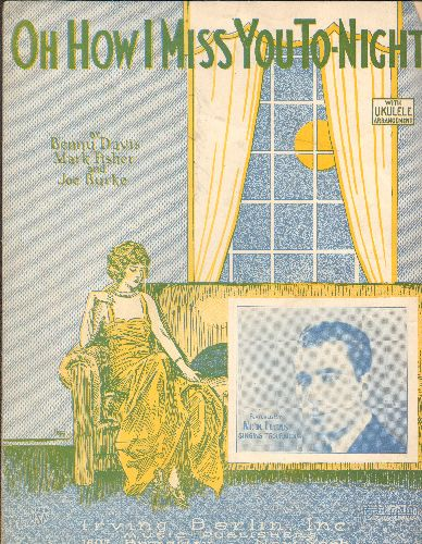 Lucas, Nick - Oh How I Miss You To-Night (Vintage 1925 SHEET MUSIC of Irving Berlin song, made popular by Nick Lucas) - VG7/ - Sheet Music