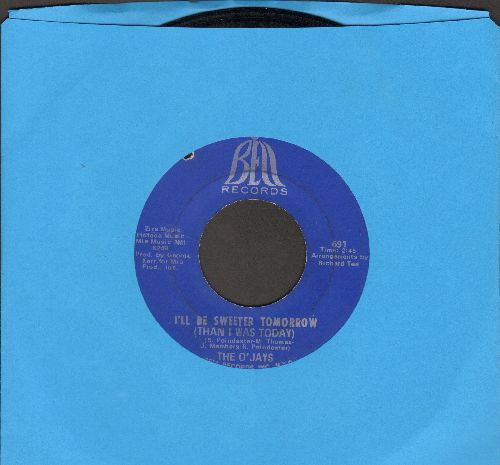 O'Jays - I'll Be Sweeter Tomorrow (Than I Was Today)/I Dig Your Act (bb) - VG6/ - 45 rpm Records