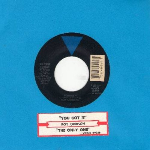 Orbison, Roy - You Got It/The Only One (with juke box label) - EX8/ - 45 rpm Records