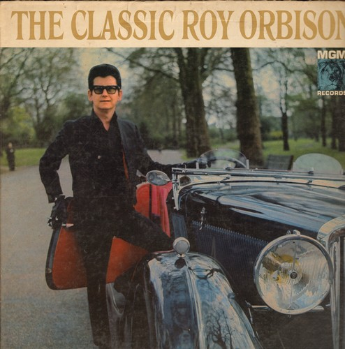 Orbison, Roy - The Classic Roy Orbison: You'll Never Be Sixteen Again, Twinkle Toes, Losing You, (No) I'll Never Get Over You, Just Another Name For Rock And Roll, Never Love Again (vinyl MONO LP record) - EX8/EX8 - LP Records