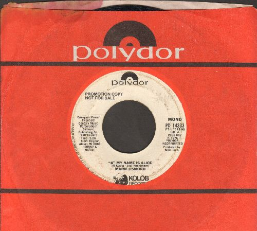 Osmond, Marie - A - My Name Is Alice (double-A-sided DJ advance pressing with Polydor company sleeve) - VG7/ - 45 rpm Records