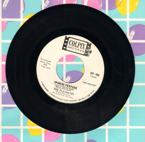Playmates - Spanish Perfume/One By One The Roses Died (DJ advance pressing) - M10/ - 45 rpm Records