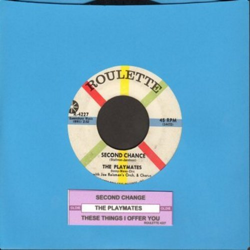 Playmates - Second Chance/These Things I Offer You (For A Lifetime) (with juke box label) - EX8/ - 45 rpm Records