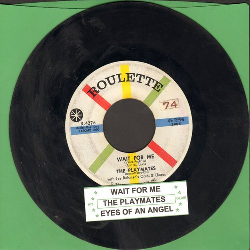 Playmates - Wait For Me/Eyes Of An Angel (with juke box label) - EX8/ - 45 rpm Records