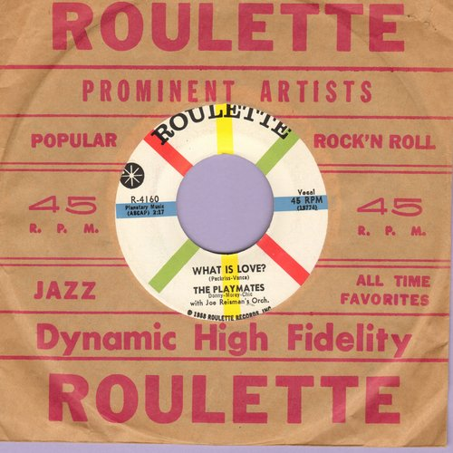 Playmates - What Is Love? (5 Feet Of Heaven & A Pony-Tail)/I Am (MINT condition with vintage Roulette company sleeve) - M10/ - 45 rpm Records