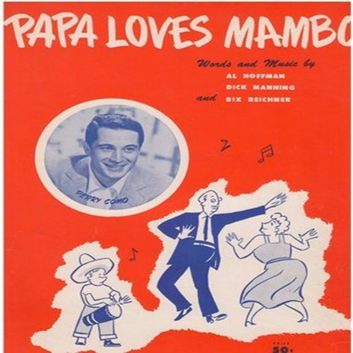 Como, Perry - Papa Loves Mambo - Rare Vintage SHEET MUSIC for the Classic 1954 Novelty Record made popular by Perry Como (This is SHEET MUSIC, NOT any other kind of media!) - EX8/ - Sheet Music