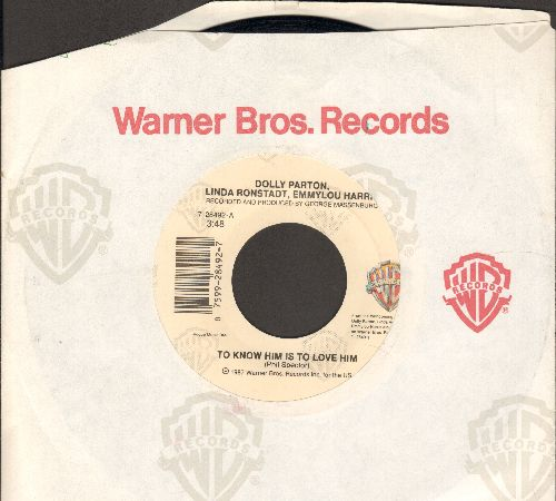Parton, Dolly, Linda Ronstadt, Emmylou Harris - To Know Him Is To Love Him/Farther Along - EX8/ - 45 rpm Records