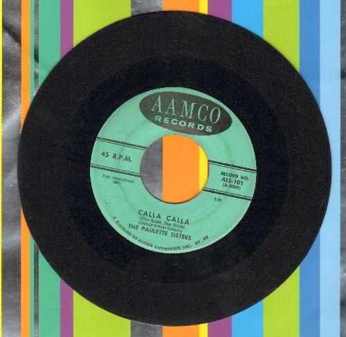 Paulette Sisters - Calla Calla (The Bride The Bride)/Why - VG7/ - 45 rpm Records