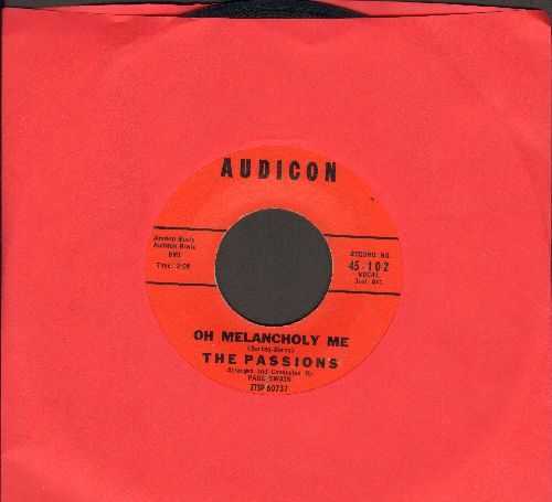 Passions - Oh Melancholy Me/Just To Be With You - VG7/ - 45 rpm Records